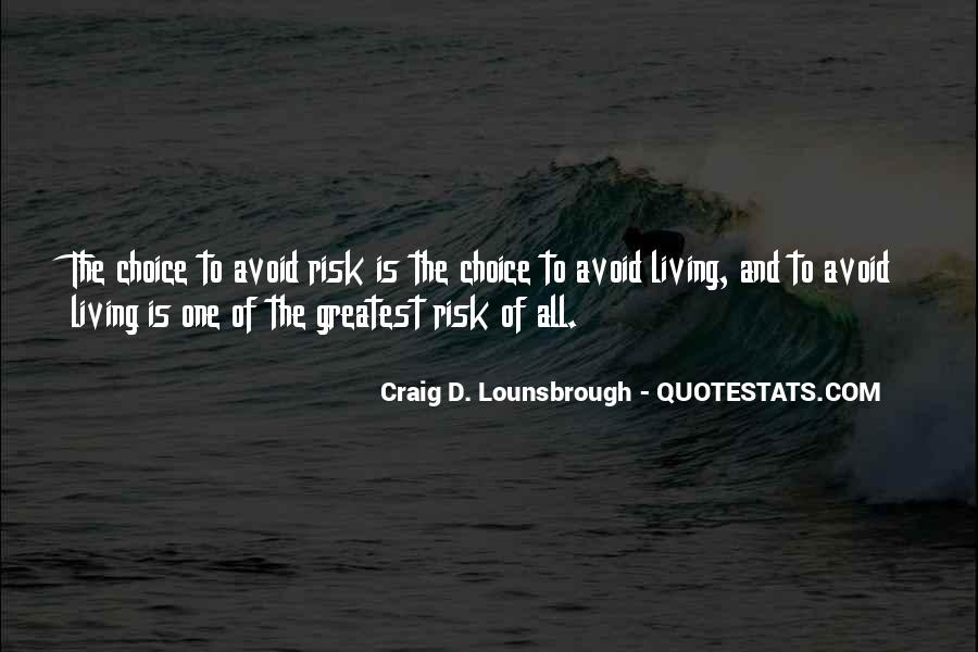 Quotes About Living A Risky Life #86212