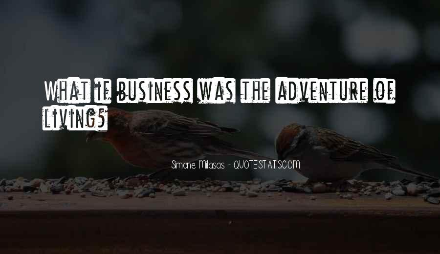 Quotes About Living A Life Of Adventure #1052165