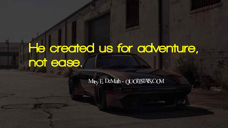 Quotes About Living A Life Of Adventure #1569936