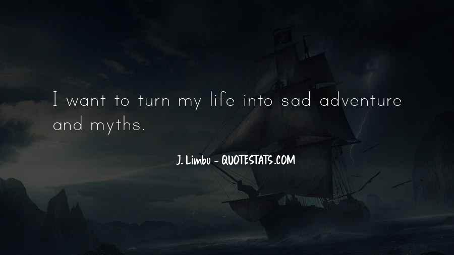 Quotes About Living A Life Of Adventure #341763