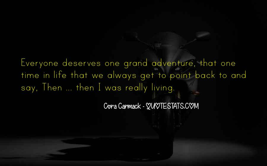 Quotes About Living A Life Of Adventure #568902