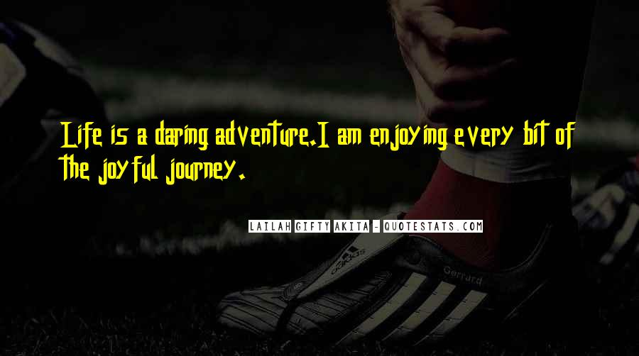 Quotes About Living A Life Of Adventure #610408