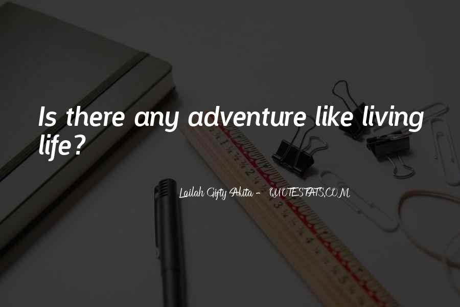 Quotes About Living A Life Of Adventure #642427
