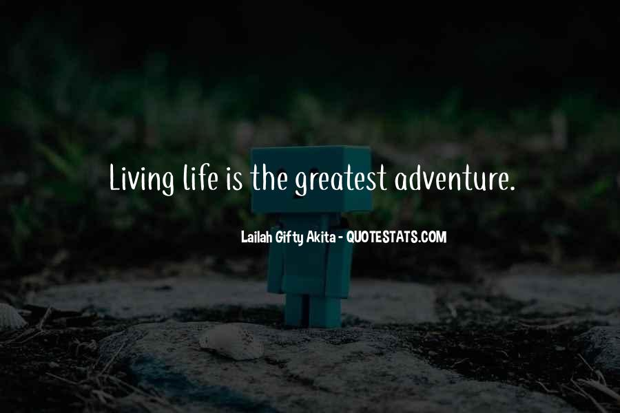 Quotes About Living A Life Of Adventure #675393