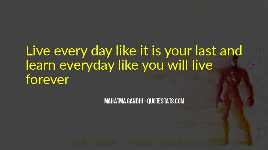 Quotes About Live Each Day Like Your Last #1061030