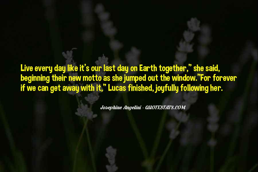 Quotes About Live Each Day Like Your Last #1830862