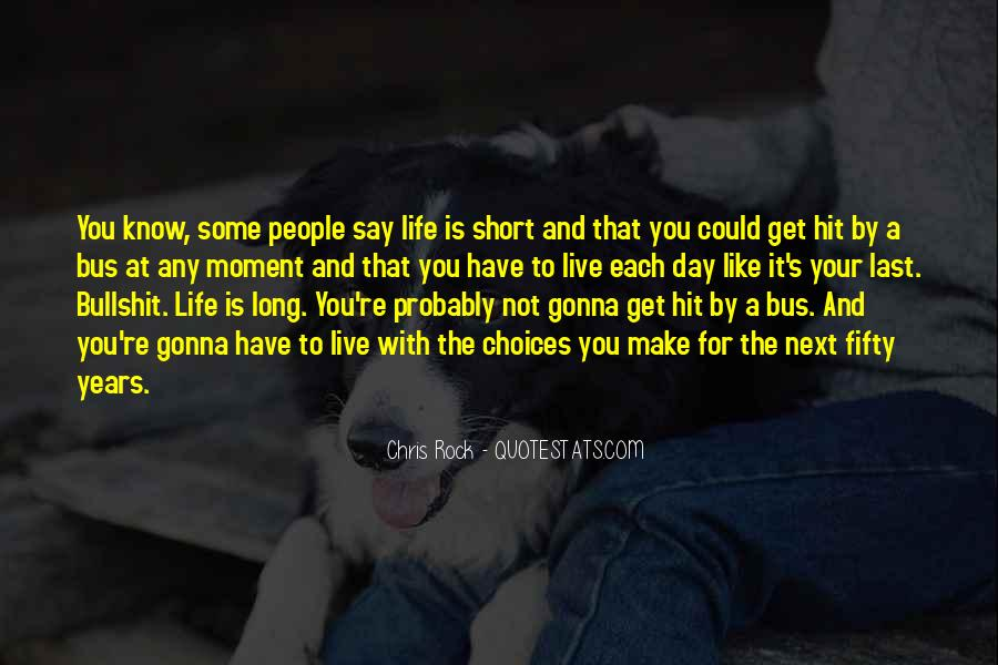 Quotes About Live Each Day Like Your Last #928080