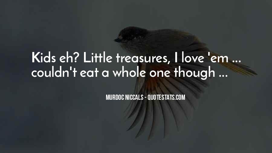 Quotes About Little Treasures #485436