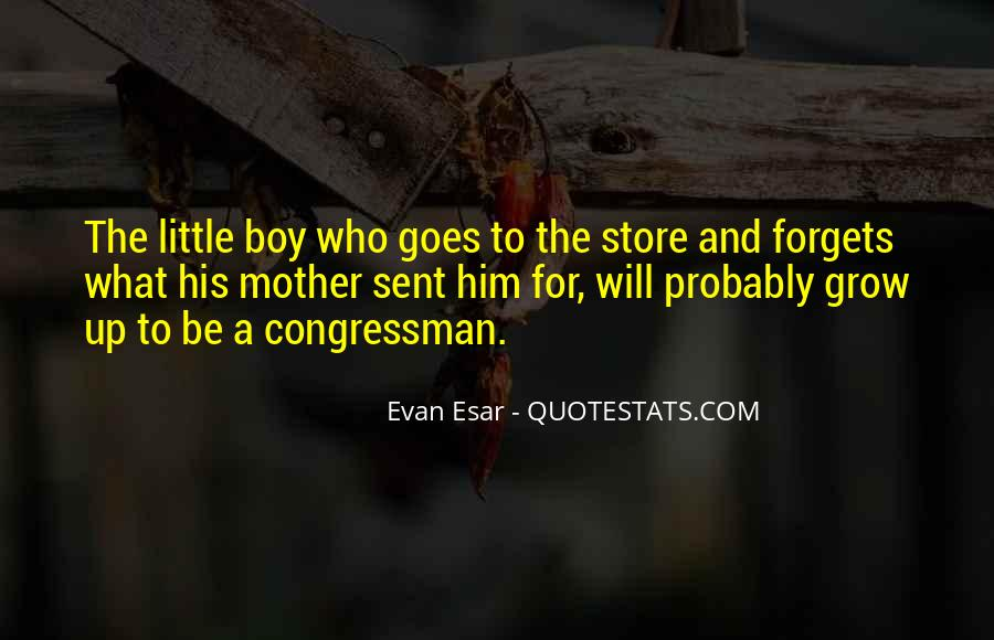 Quotes About Little Boys Growing Up #1578020