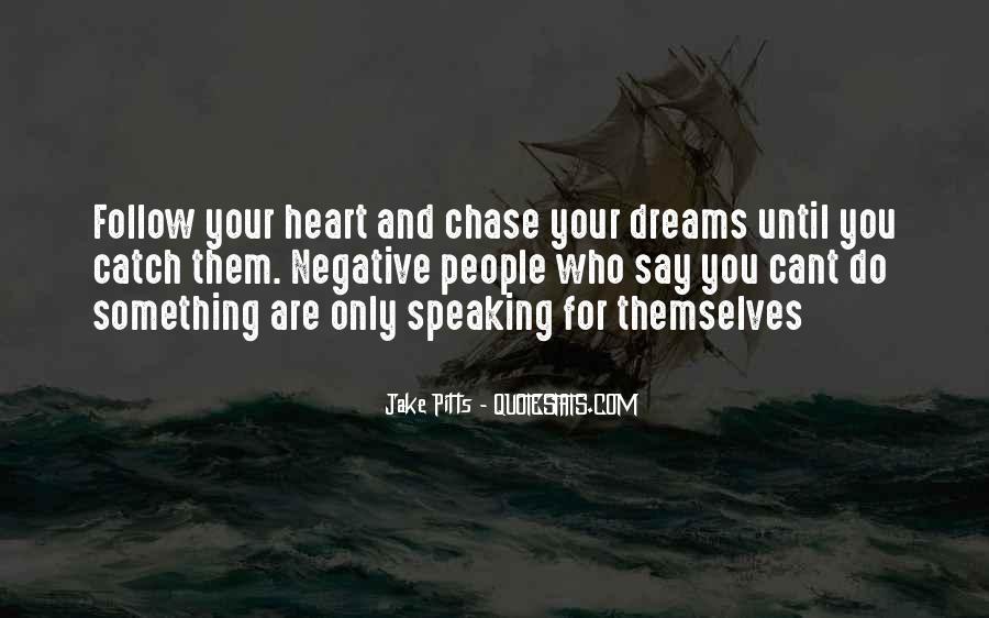Catch Your Dream Quotes #1708614