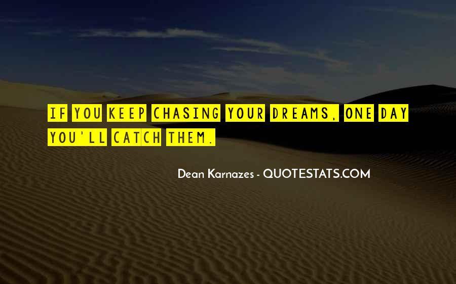 Catch Your Dream Quotes #207039