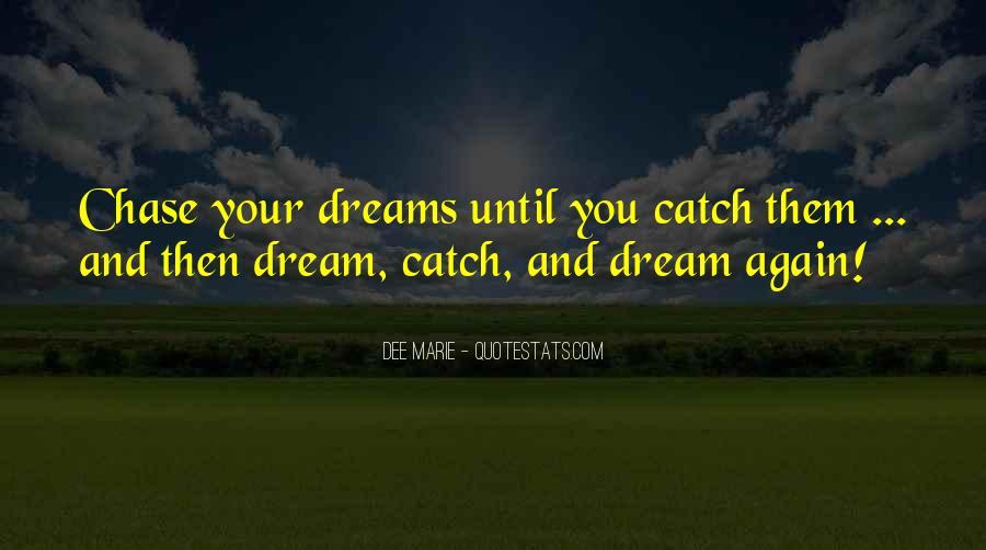 Catch Your Dream Quotes #829733