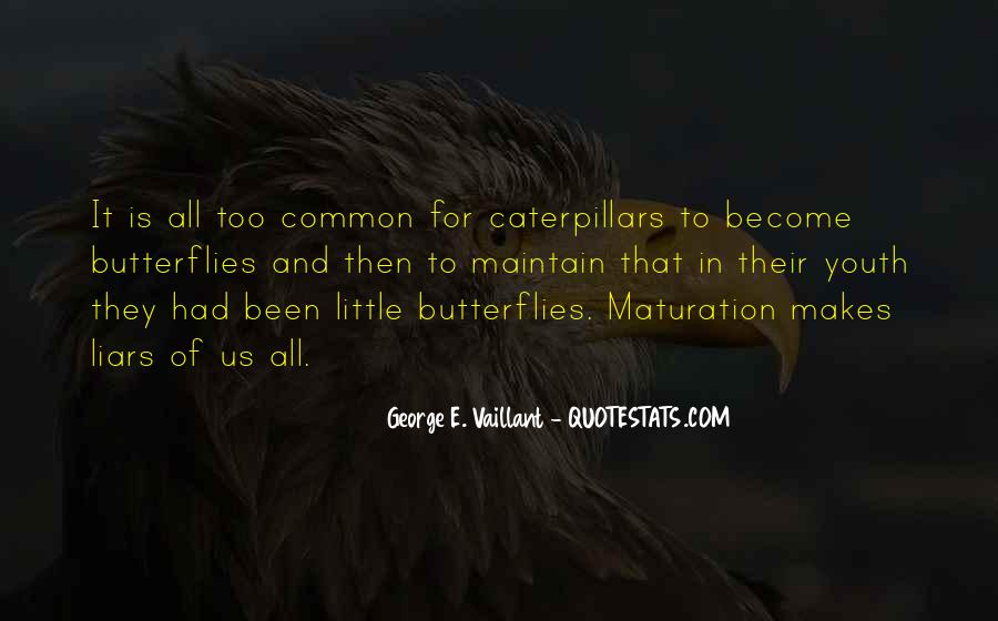 Caterpillars To Butterflies Quotes #1085366