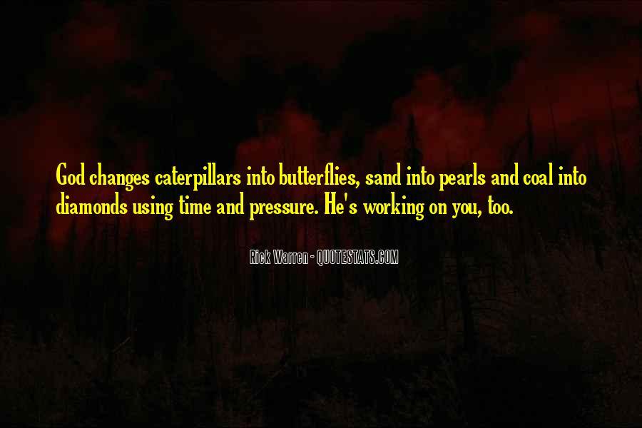 Caterpillars To Butterflies Quotes #1092196