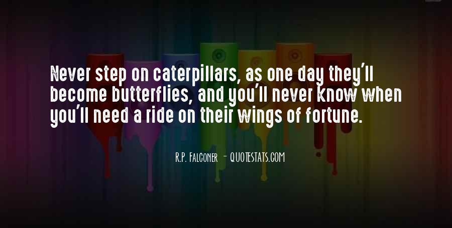 Caterpillars To Butterflies Quotes #1495173