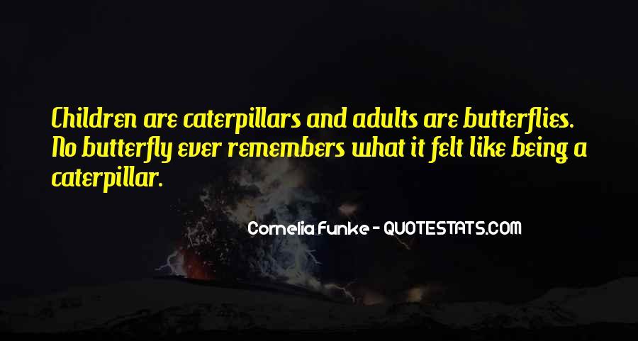 Caterpillars To Butterflies Quotes #6962
