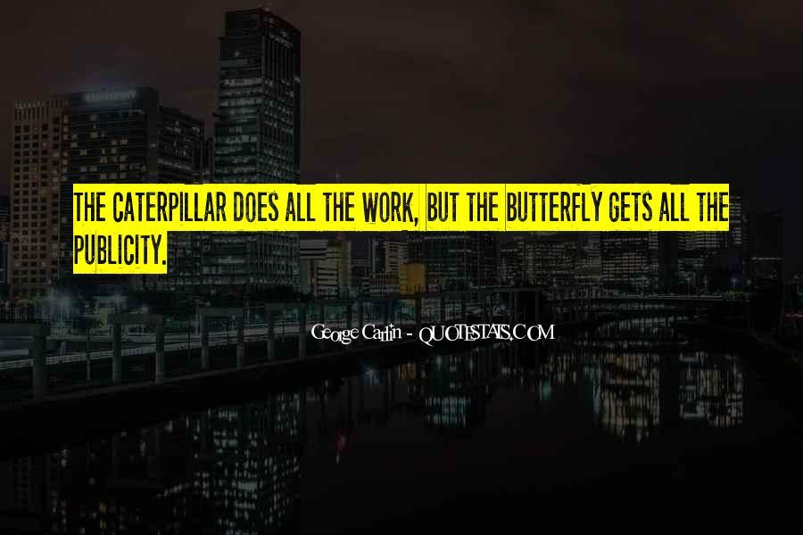 Caterpillars To Butterflies Quotes #847816