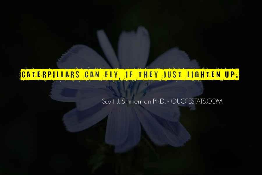 Caterpillars To Butterflies Quotes #935364