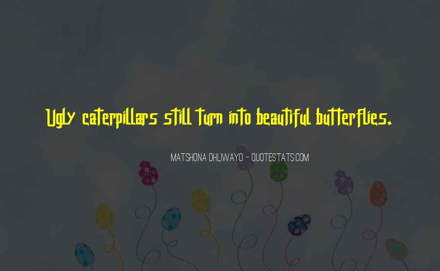 Caterpillars To Butterflies Quotes #959888