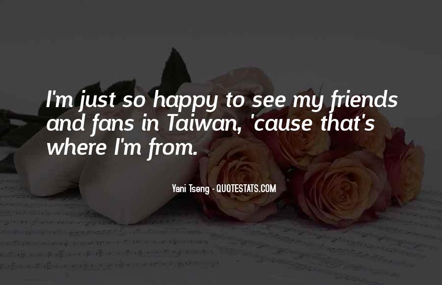 Cause I'm Happy Quotes #1088650