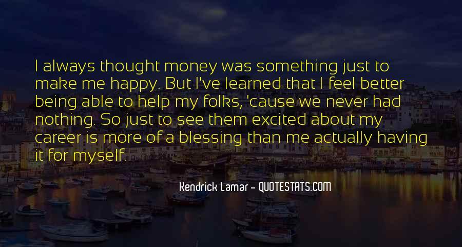 Cause I'm Happy Quotes #1649019