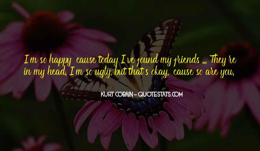 Cause I'm Happy Quotes #347287