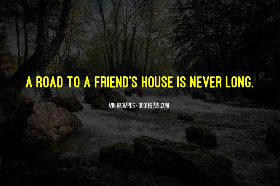 Quotes About The Road Of Friendship #833994
