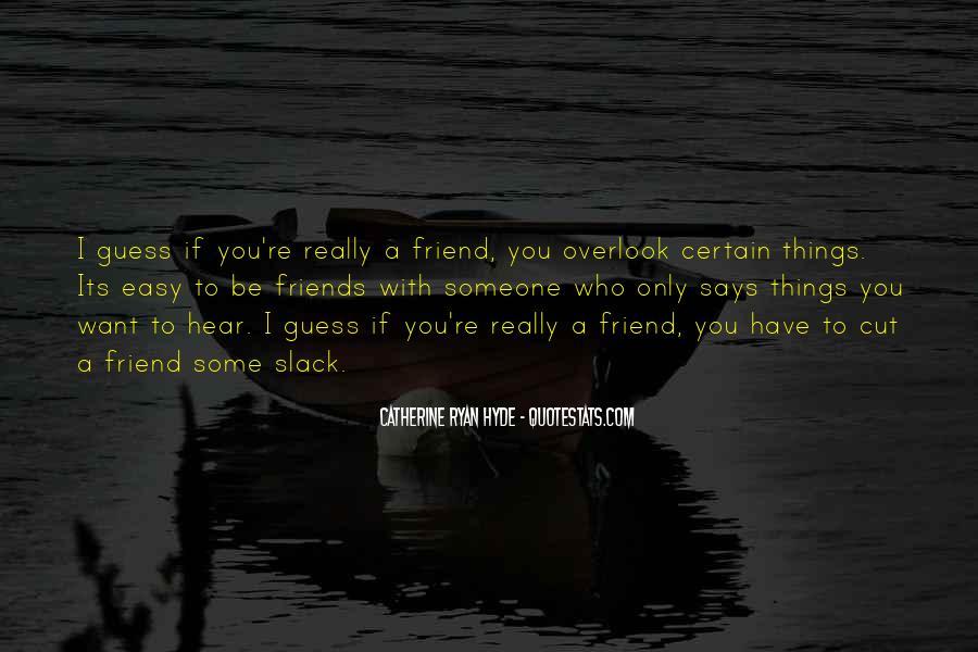 Certain Friends Quotes #1417668
