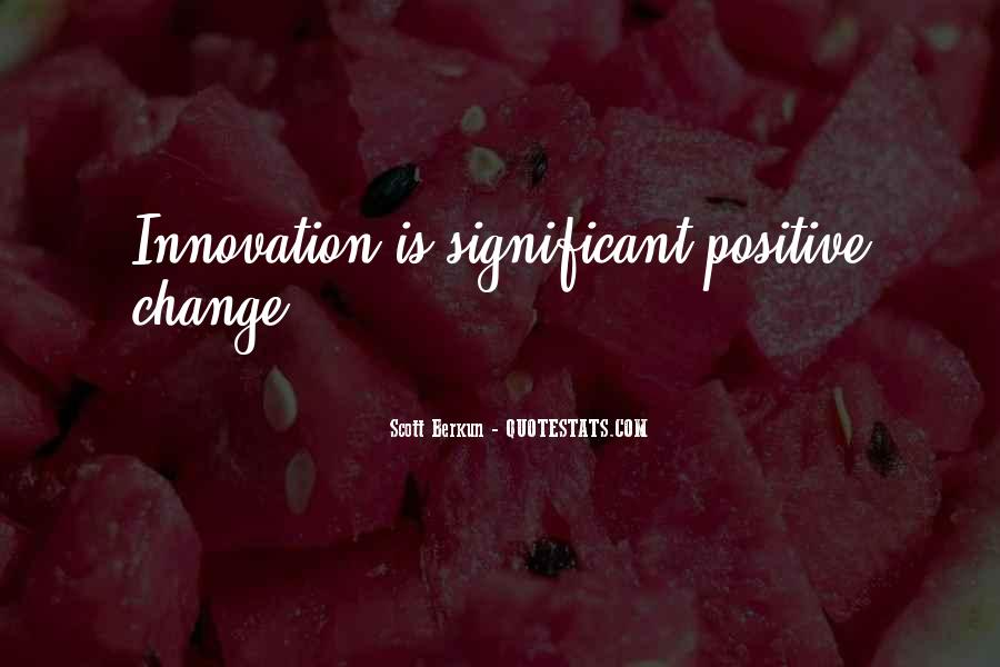 Change Can Be Positive Quotes #230354
