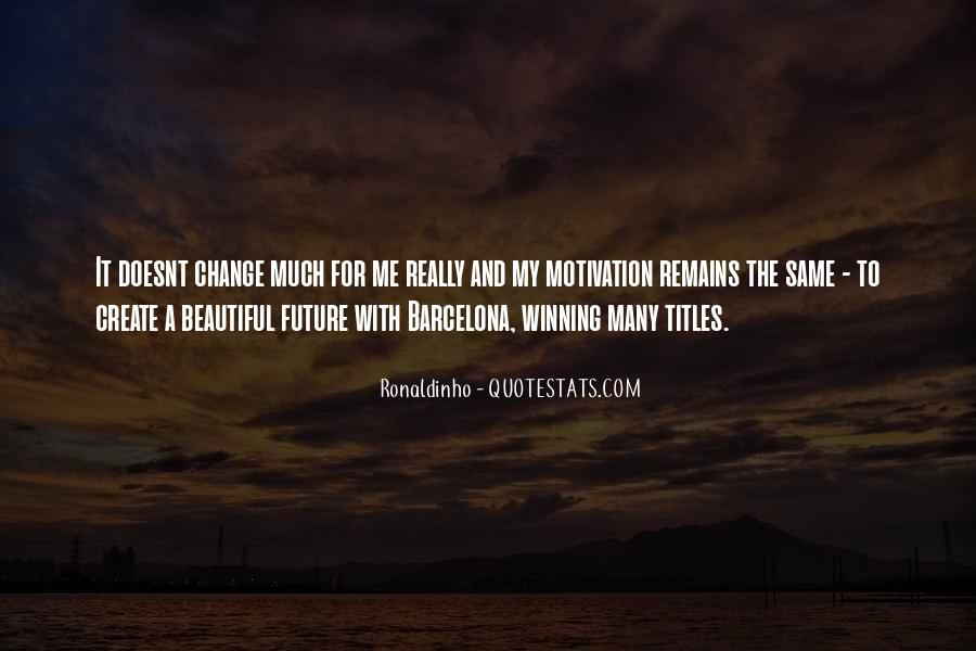 Change For Future Quotes #1393572
