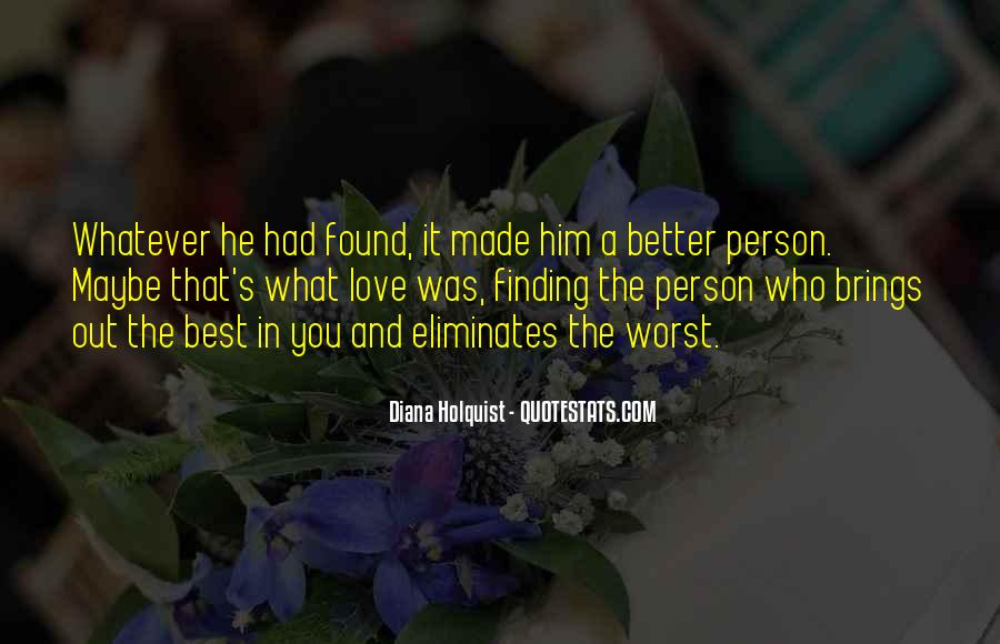 Change Into A Better Person Quotes #1105509