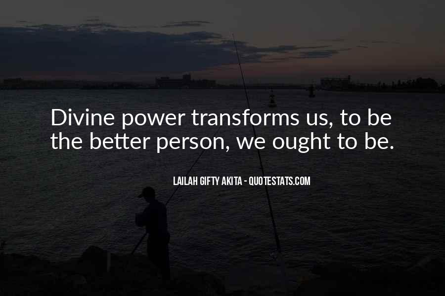 Change Into A Better Person Quotes #1488770