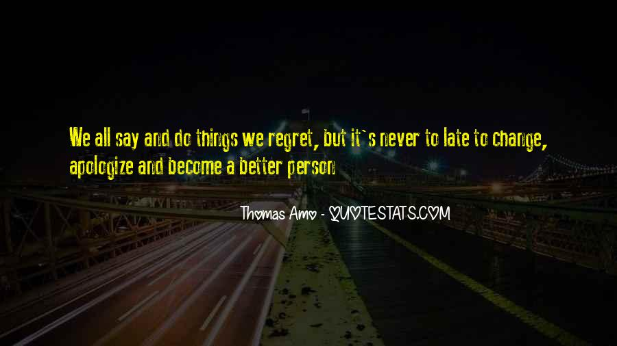 Change Into A Better Person Quotes #1554825
