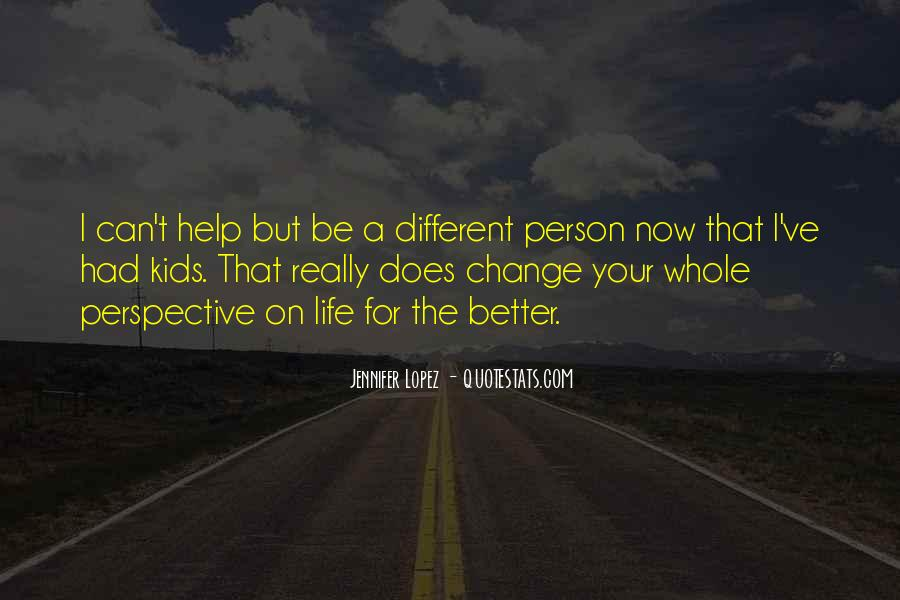 Change Into A Better Person Quotes #76981