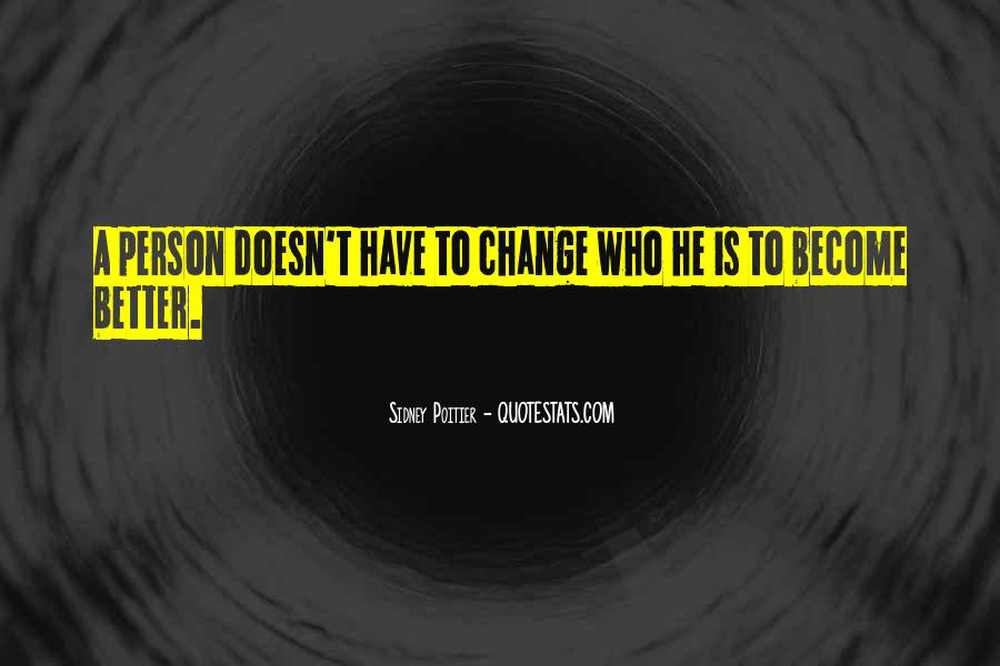 Change Into A Better Person Quotes #822895