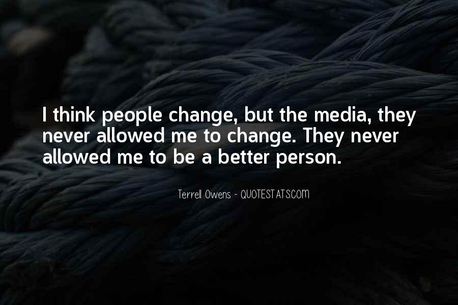 Change Into A Better Person Quotes #931458