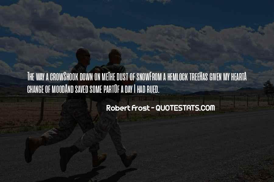 Change The Mood Quotes #1490654