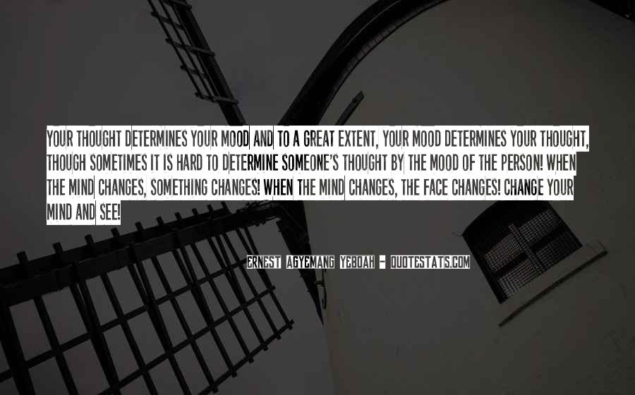 Change The Mood Quotes #1610224