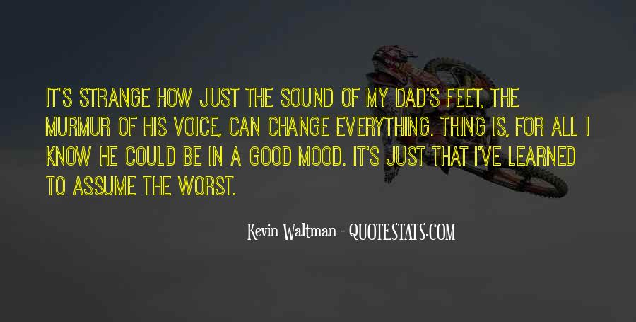 Change The Mood Quotes #1613801