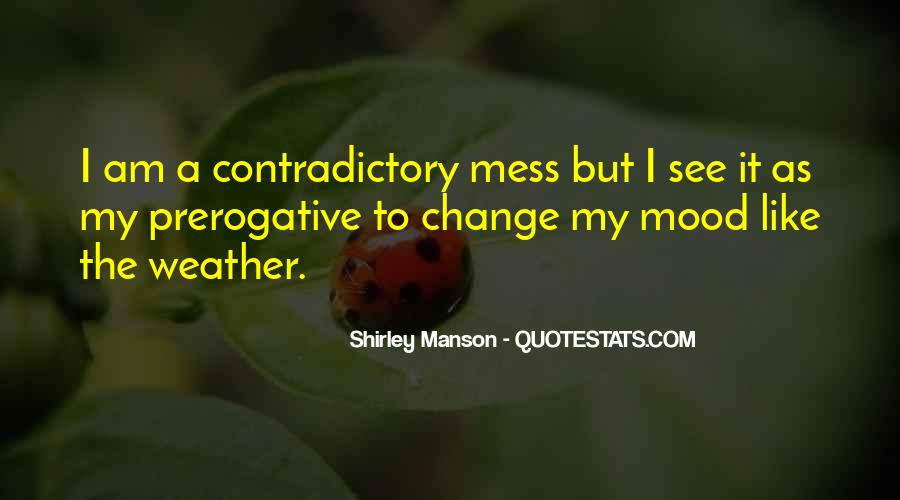 Change The Mood Quotes #1646709