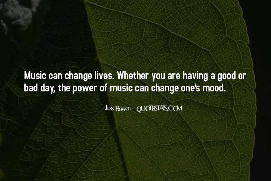 Change The Mood Quotes #1775632