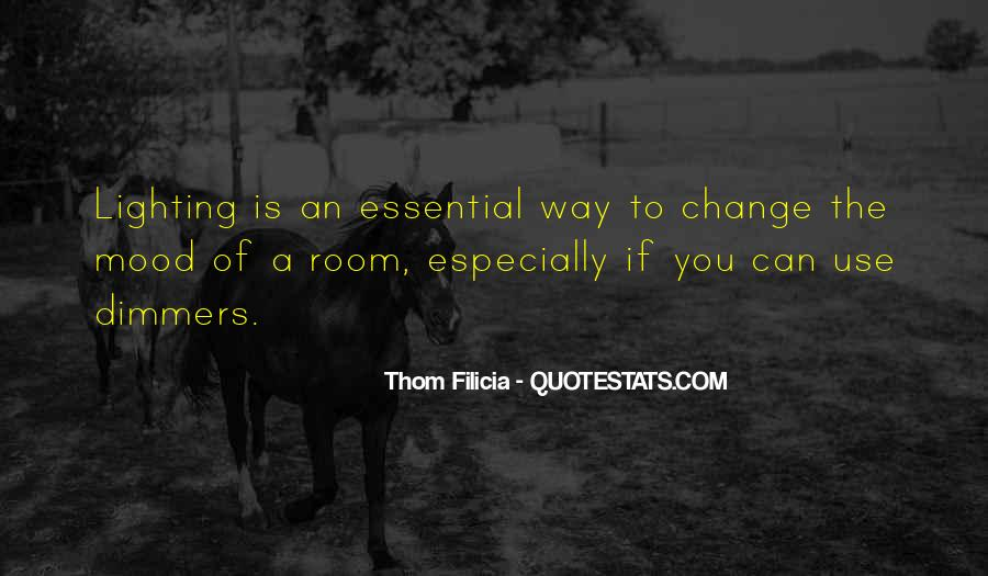 Change The Mood Quotes #376105