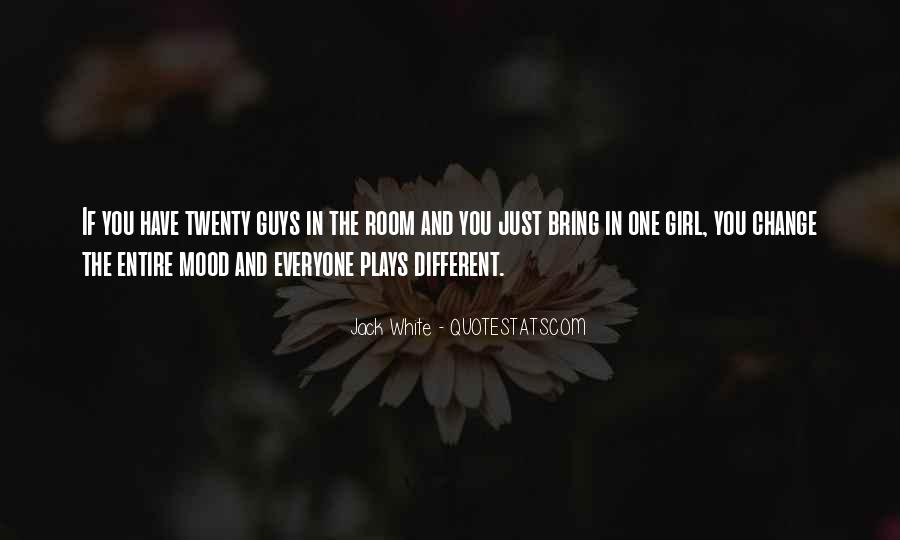 Change The Mood Quotes #740972