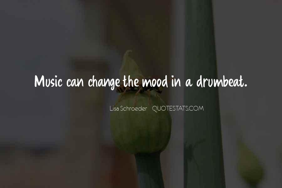 Change The Mood Quotes #78374