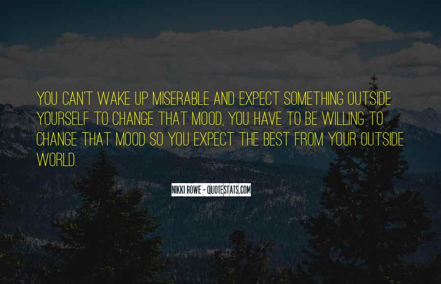 Change The Mood Quotes #948841