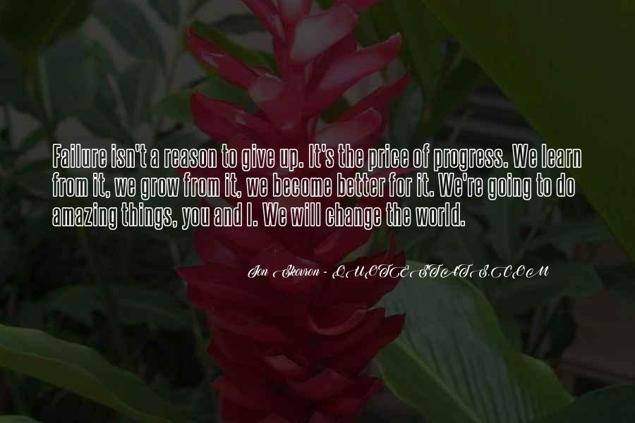 Change The World For The Better Quotes #101270
