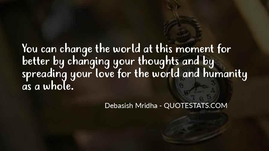 Change The World For The Better Quotes #1090064
