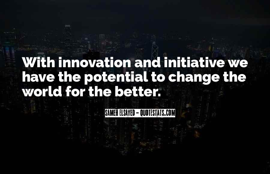 Change The World For The Better Quotes #1148930