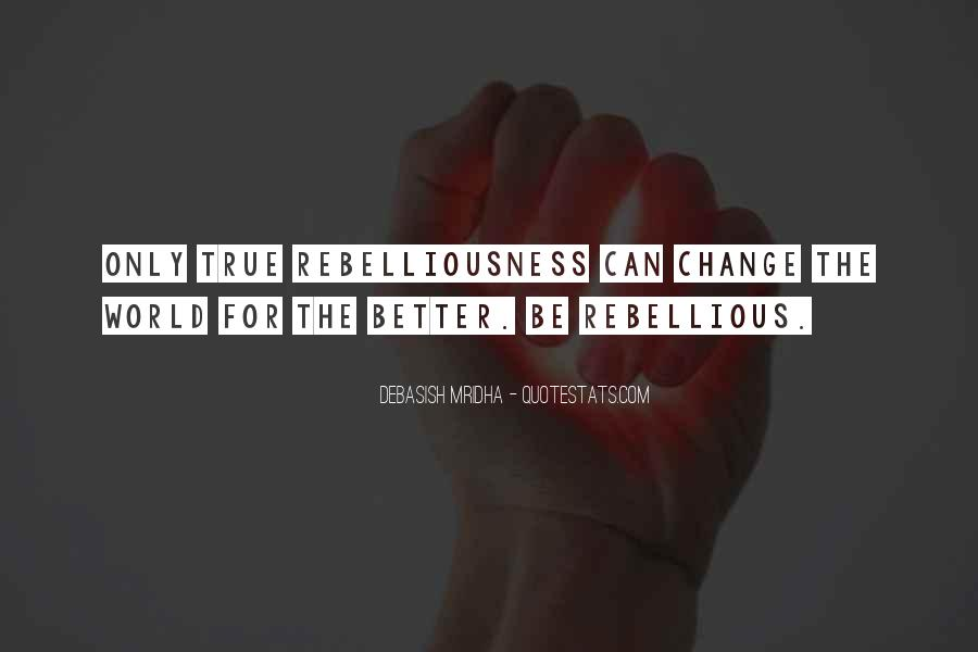 Change The World For The Better Quotes #1320964