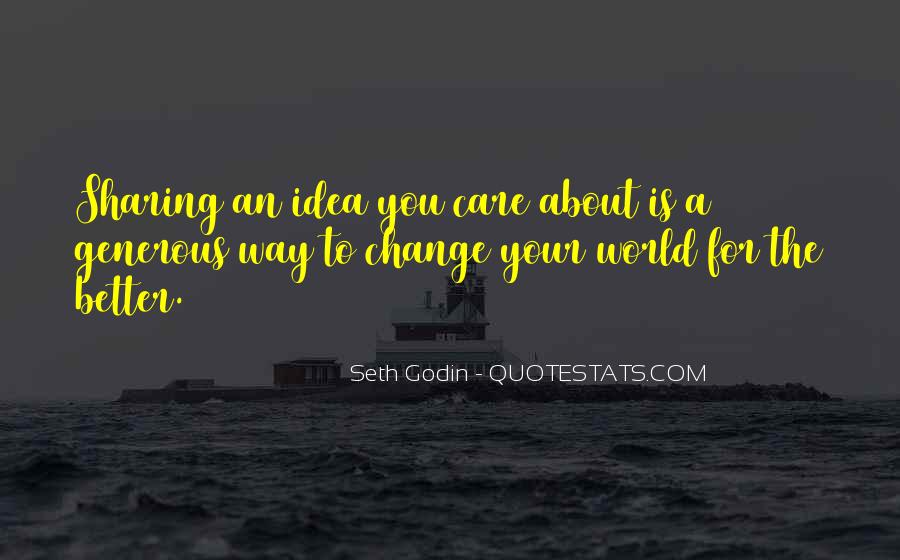 Change The World For The Better Quotes #1422423